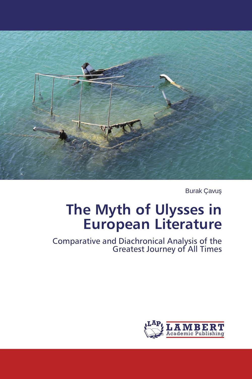 The Myth of Ulysses in European Literature lateness and modern european literature