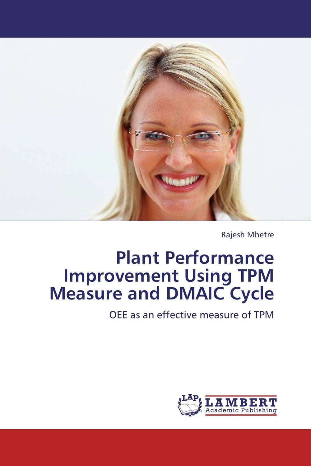 Plant Performance Improvement Using TPM Measure and DMAIC Cycle using balance scorecard to measure performance of supply chains