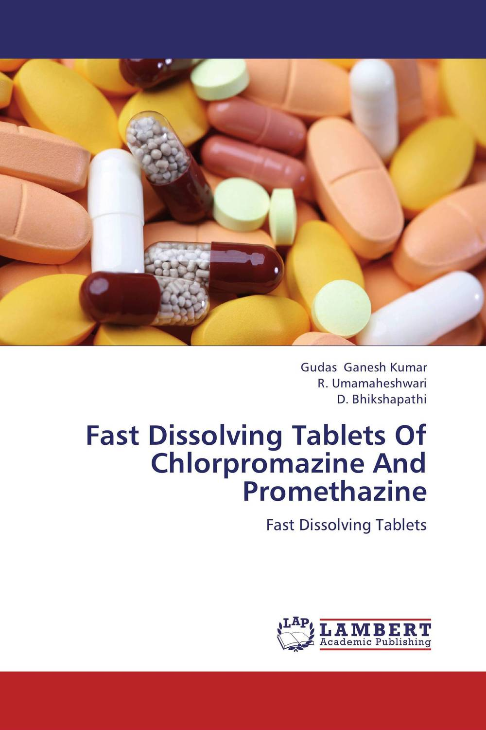 Fast Dissolving Tablets Of Chlorpromazine And Promethazine amita yadav kamal singh rathore and geeta m patel formulation evaluation and optimization of mouth dissolving tablets