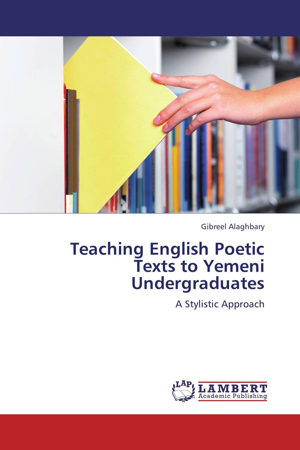 Teaching English Poetic Texts to Yemeni Undergraduates the stylistic identity of english literary texts