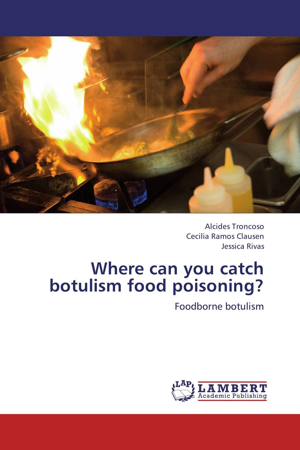 Where can you catch botulism food poisoning? the trouble with paradise