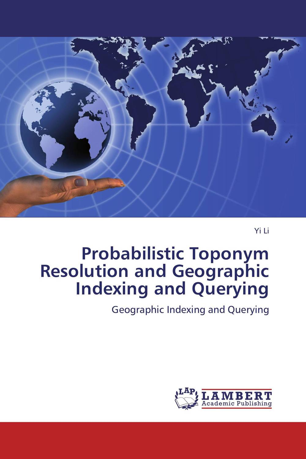 Probabilistic Toponym Resolution and Geographic Indexing and Querying clustering information entities based on statistical methods
