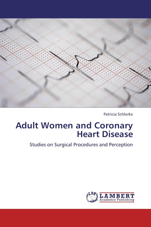 Adult Women and Coronary Heart Disease chd w320f8 chd w260f 3bs0069015gp fsp179 4f01 used disassemble