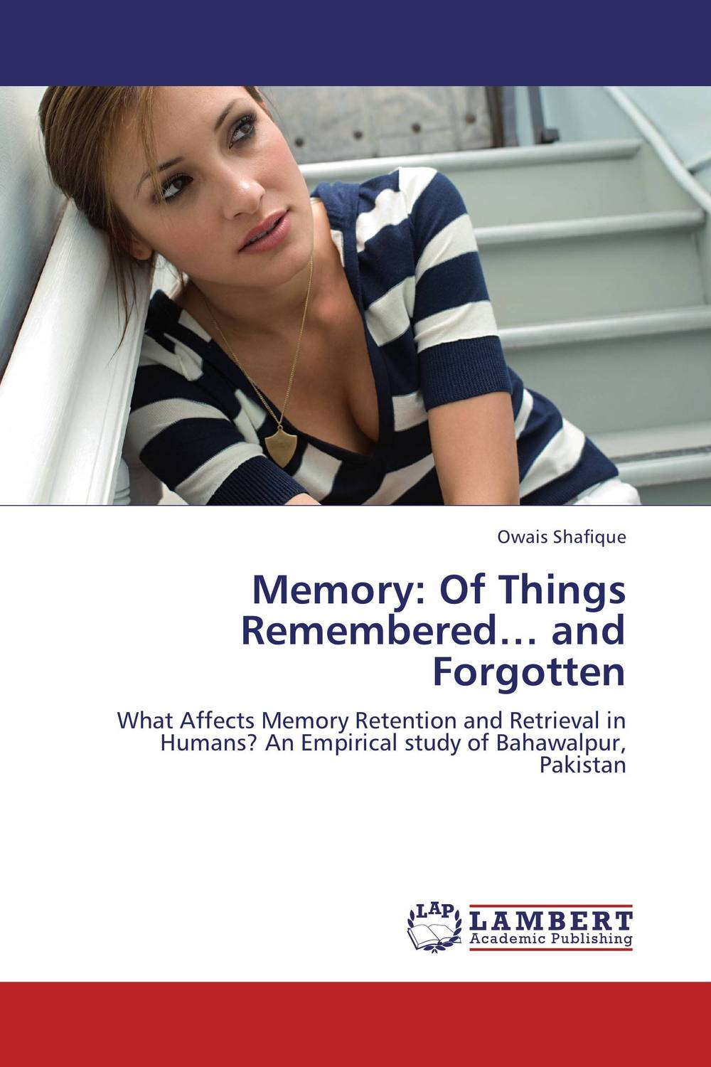 Memory: Of Things Remembered… and Forgotten williams a research improve your reading and referencing skills b2