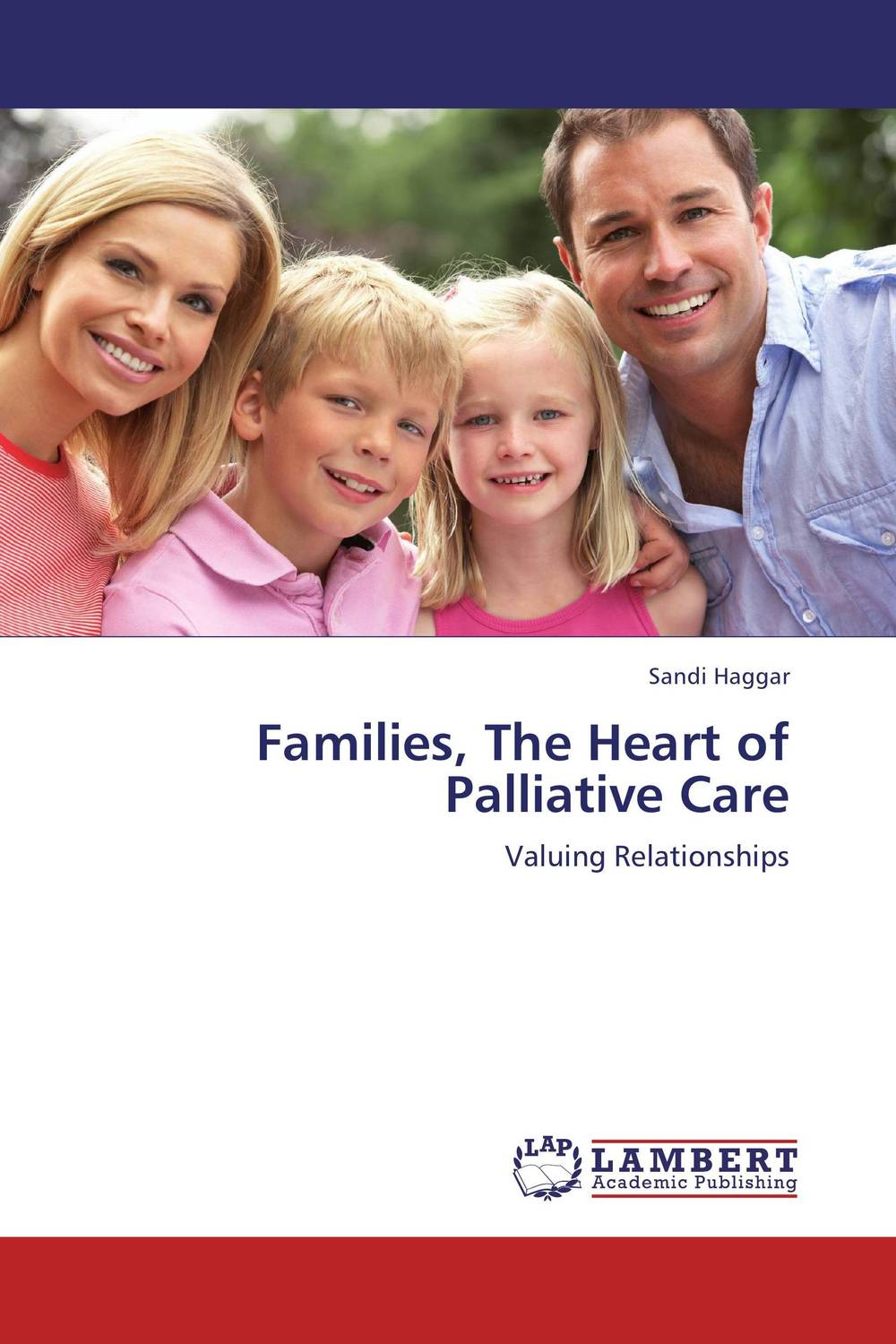 Families, The Heart of Palliative Care work family practices and their impact