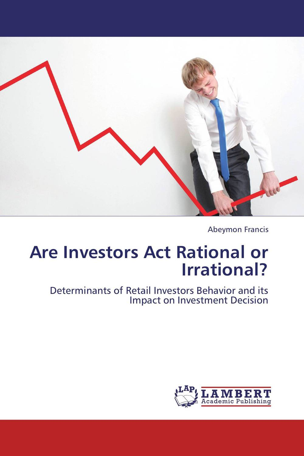 Are Investors Act Rational or Irrational? driven to distraction