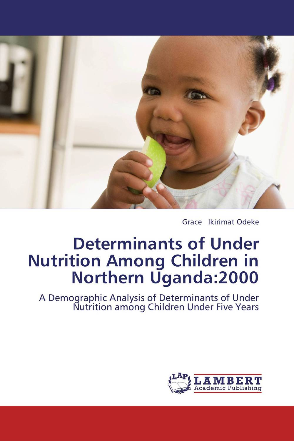 Determinants of Under Nutrition Among Children in Northern Uganda:2000 nutrition status and food consumption pattern of children with cancer