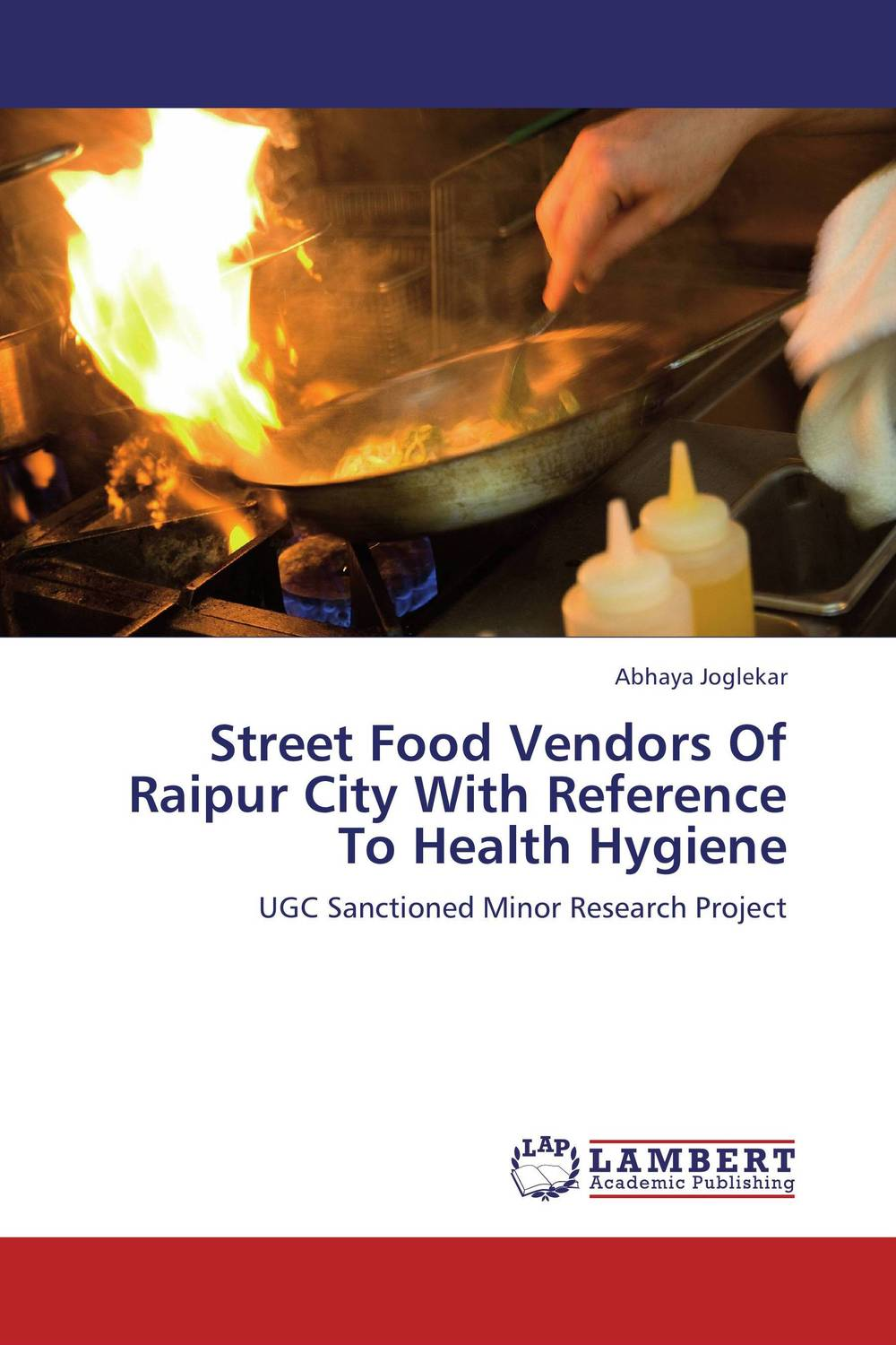 Street Food Vendors Of Raipur City With Reference To Health Hygiene street food vendors