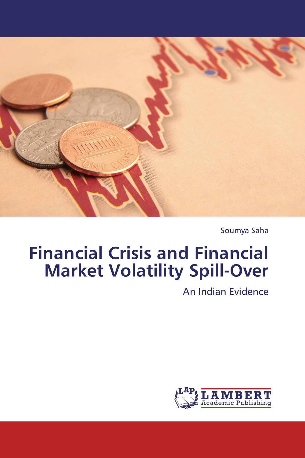 Financial Crisis and Financial Market Volatility Spill-Over silent spill – the organization of an industrial crisis