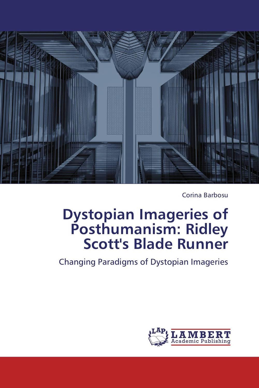 Dystopian Imageries of Posthumanism: Ridley Scott's Blade Runner видеоигра для pc медиа rise of the tomb raider 20 летний юбилей
