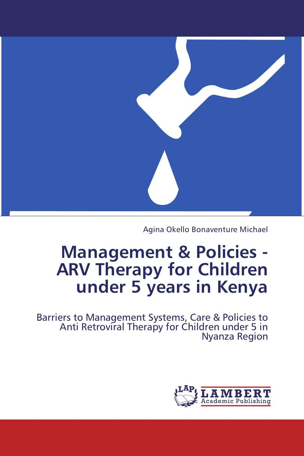 Management & Policies -ARV Therapy for Children under 5 years in Kenya the johns hopkins hospital 1998 1999 guide to medical care of patients with hiv infection