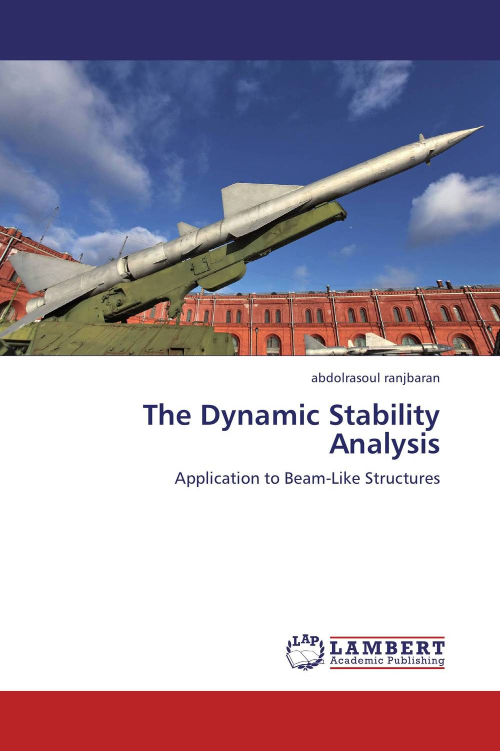 The Dynamic Stability Analysis dynamic analysis and failure modes of simple structures