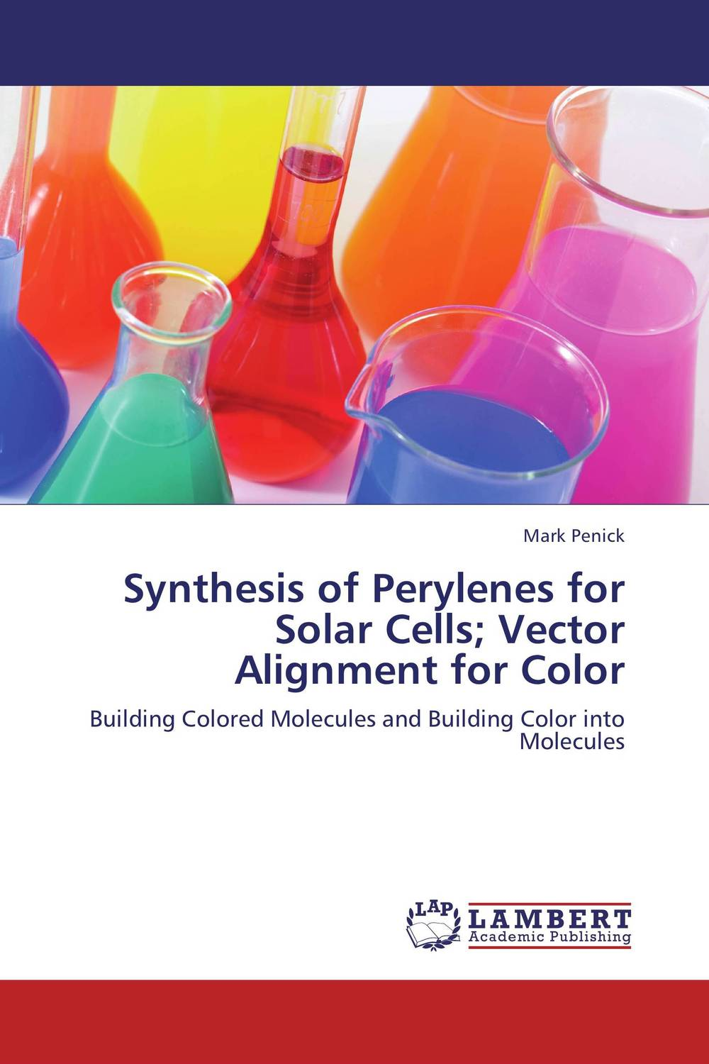 Synthesis of Perylenes for Solar Cells; Vector Alignment for Color solution processed organic solar cells