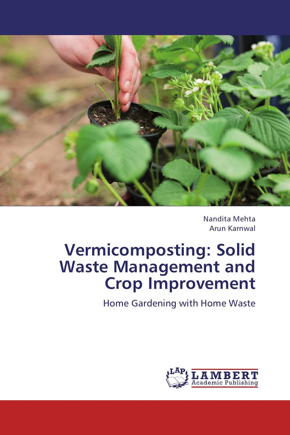 Vermicomposting: Solid Waste Management and Crop Improvement