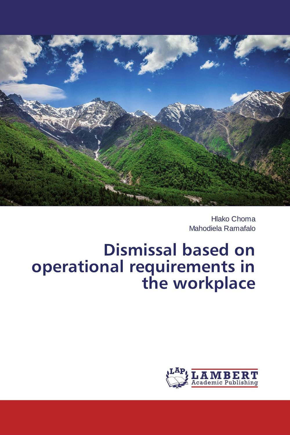 Dismissal based on operational requirements in the workplace hlako choma and mahodiela ramafalo dismissal based on operational requirements in the workplace