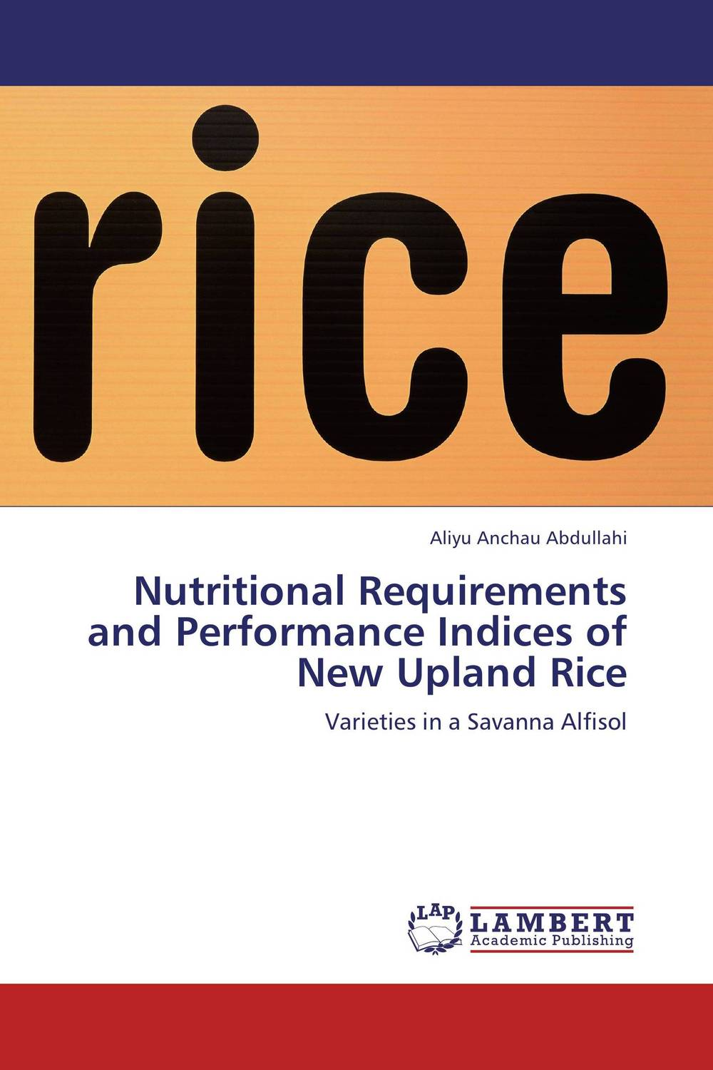 Nutritional Requirements and Performance Indices of New Upland Rice brijesh yadav and rakesh kumar soil zinc fractions and nutritional composition of seeded rice
