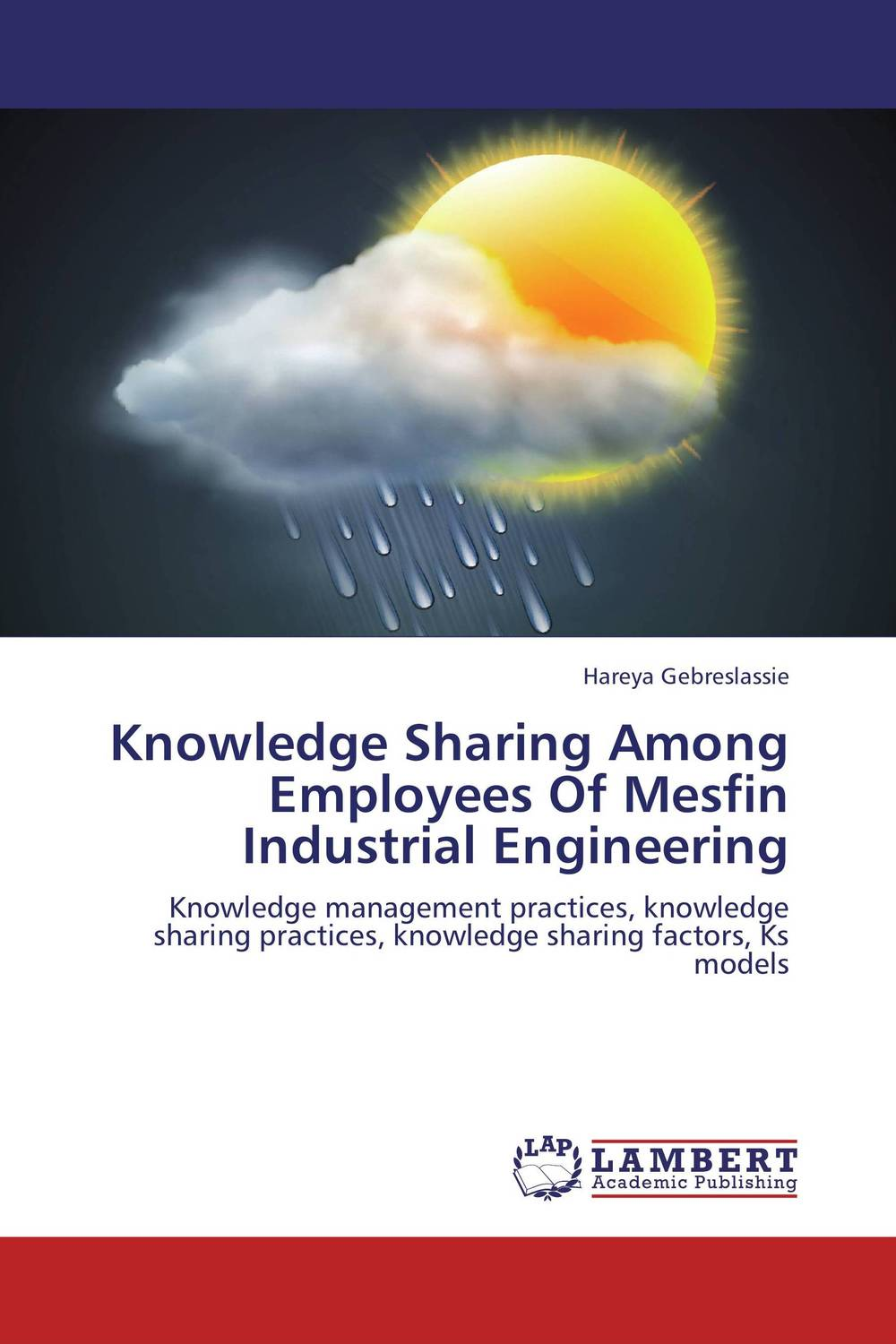 Knowledge Sharing Among Employees Of Mesfin Industrial Engineering