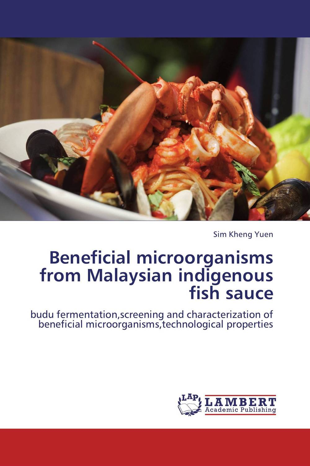 Beneficial microorganisms from Malaysian indigenous fish sauce mastering fermentation