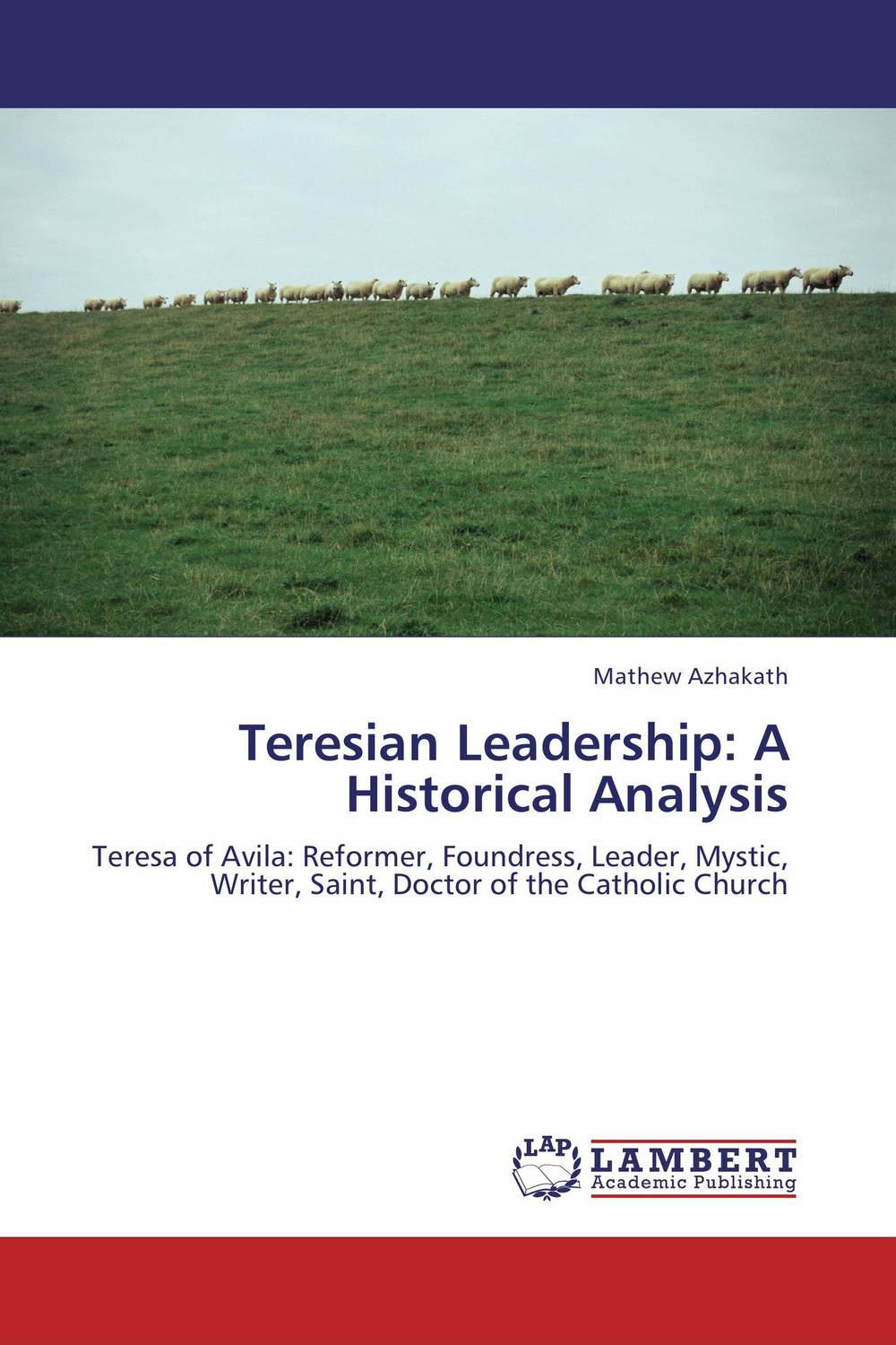 Teresian Leadership: A Historical Analysis teresian leadership a historical analysis