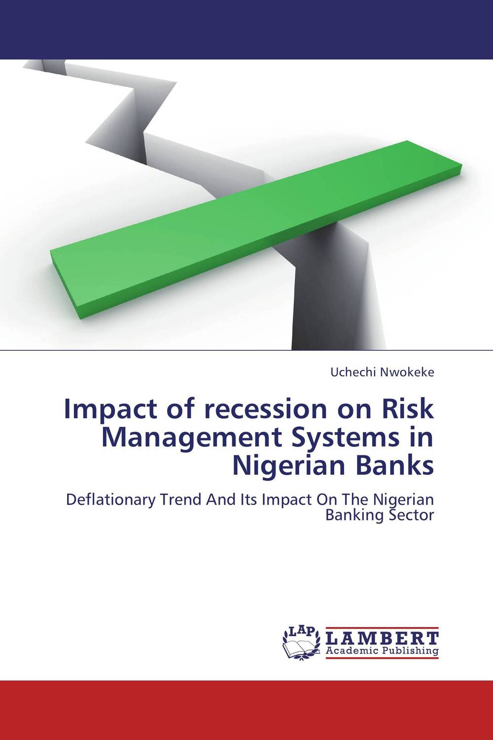 Impact of recession on Risk Management Systems in Nigerian Banks sim segal corporate value of enterprise risk management the next step in business management