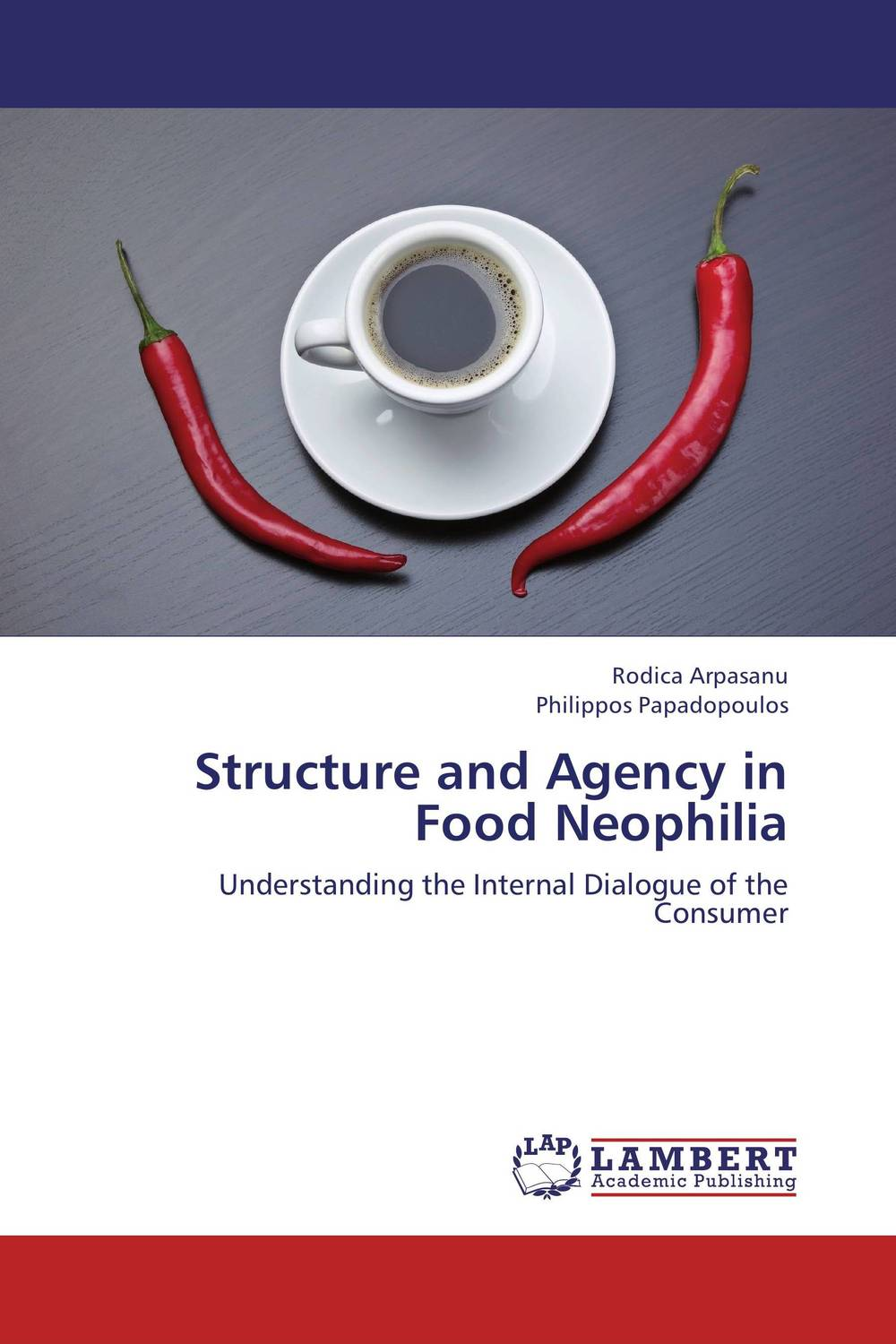 Structure and Agency in Food Neophilia