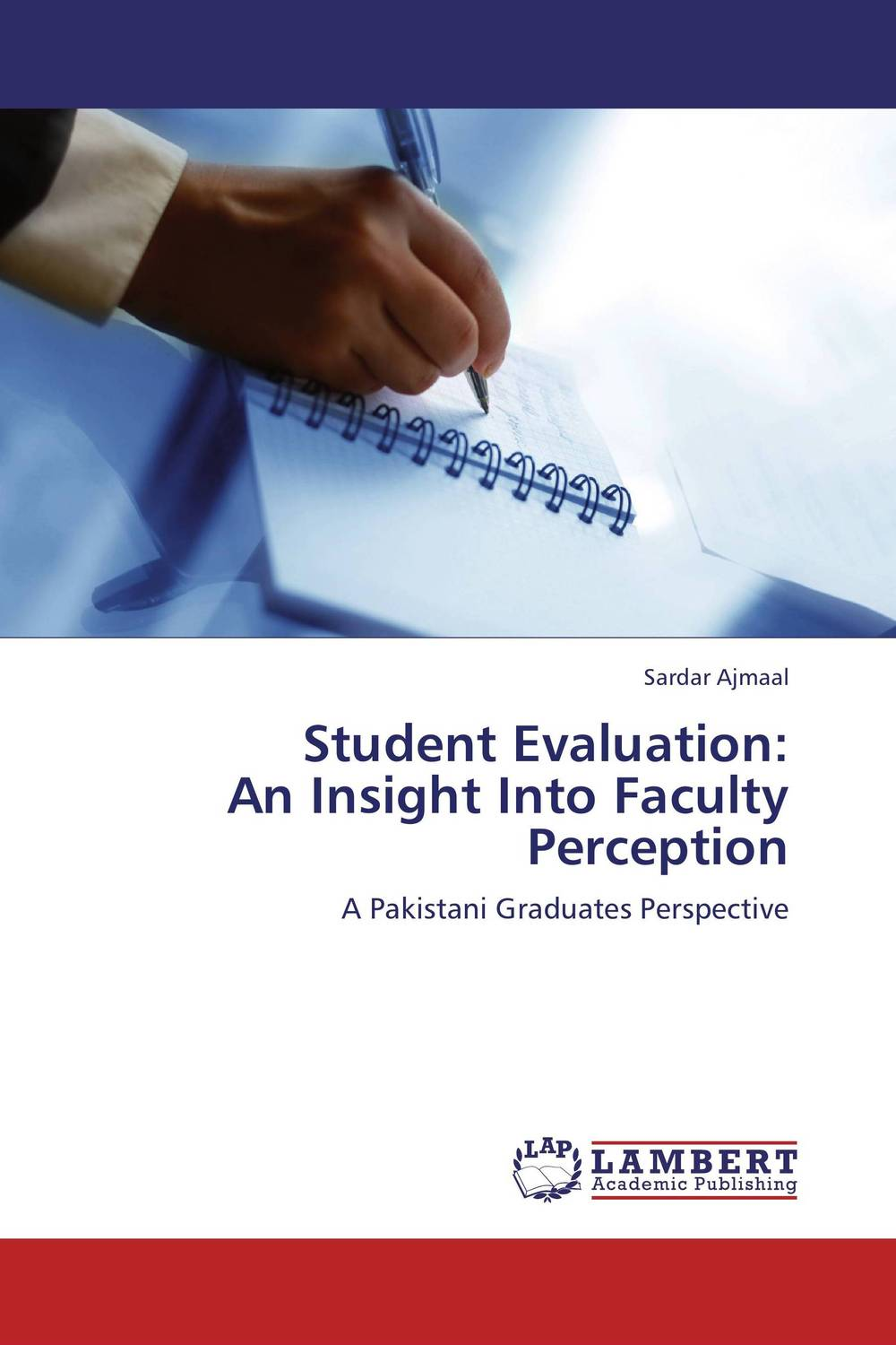 Student Evaluation: An Insight Into Faculty Perception
