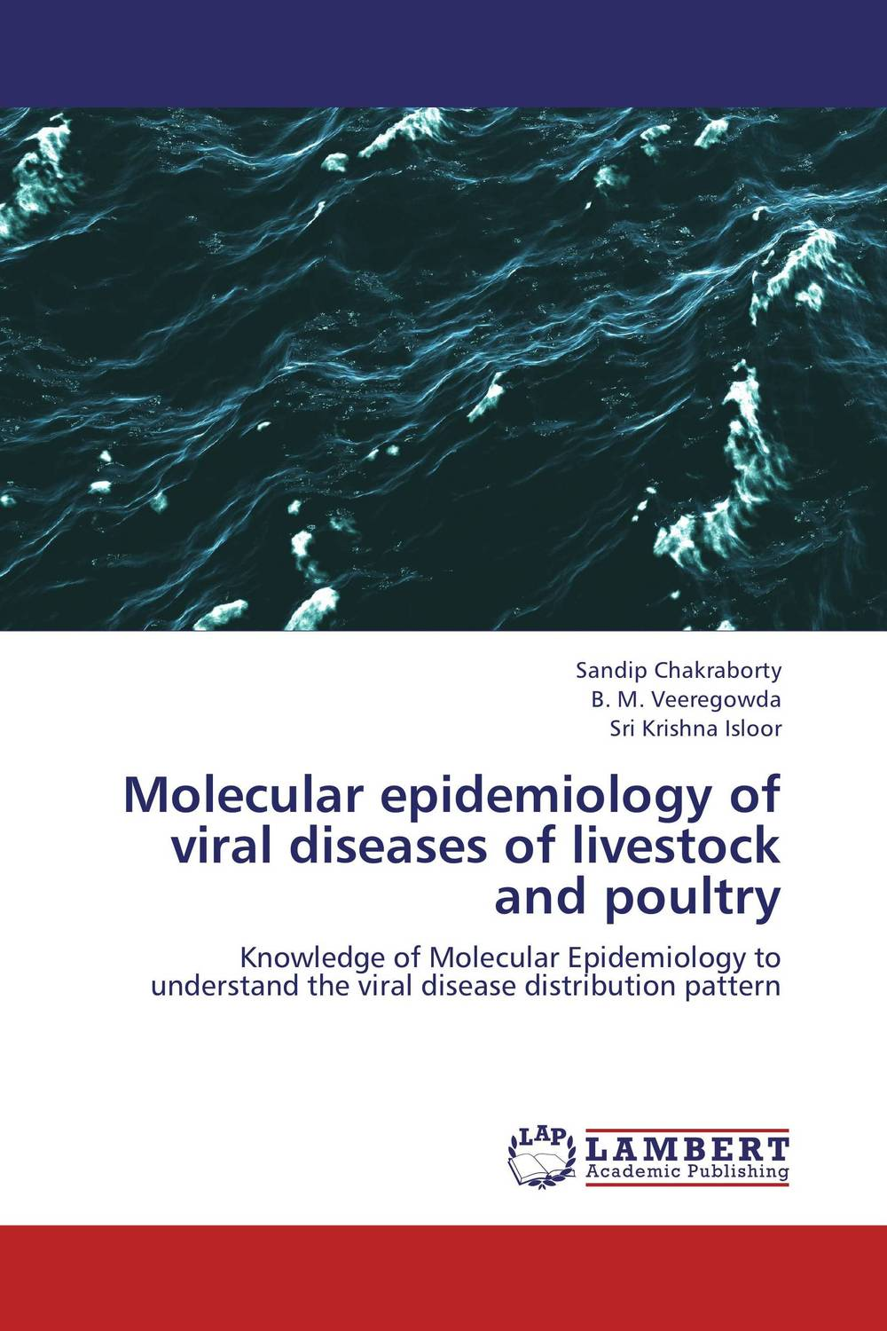 Molecular epidemiology of viral diseases of livestock and poultry screammmm volume 1