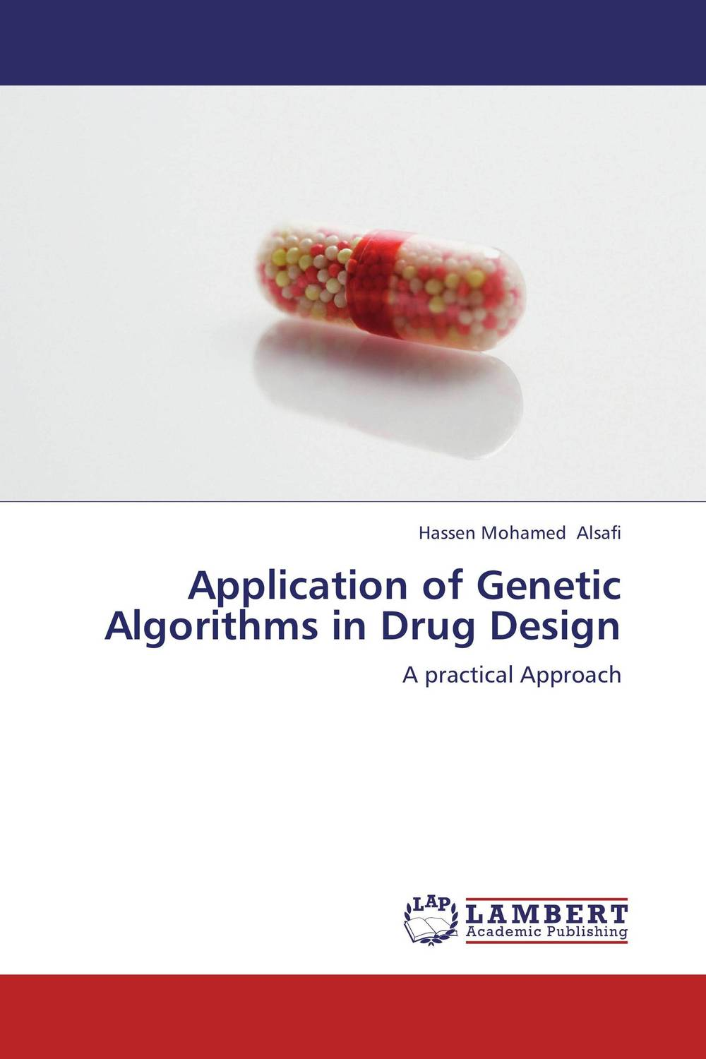 Application of Genetic Algorithms in Drug Design drug discovery and design