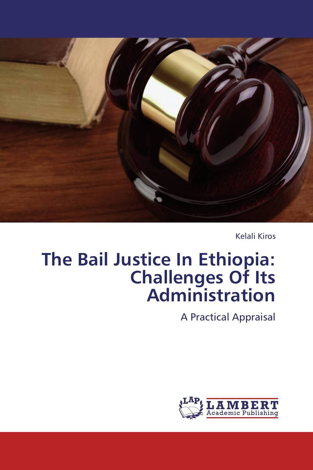 где купить The Bail Justice In Ethiopia: Challenges Of Its Administration по лучшей цене