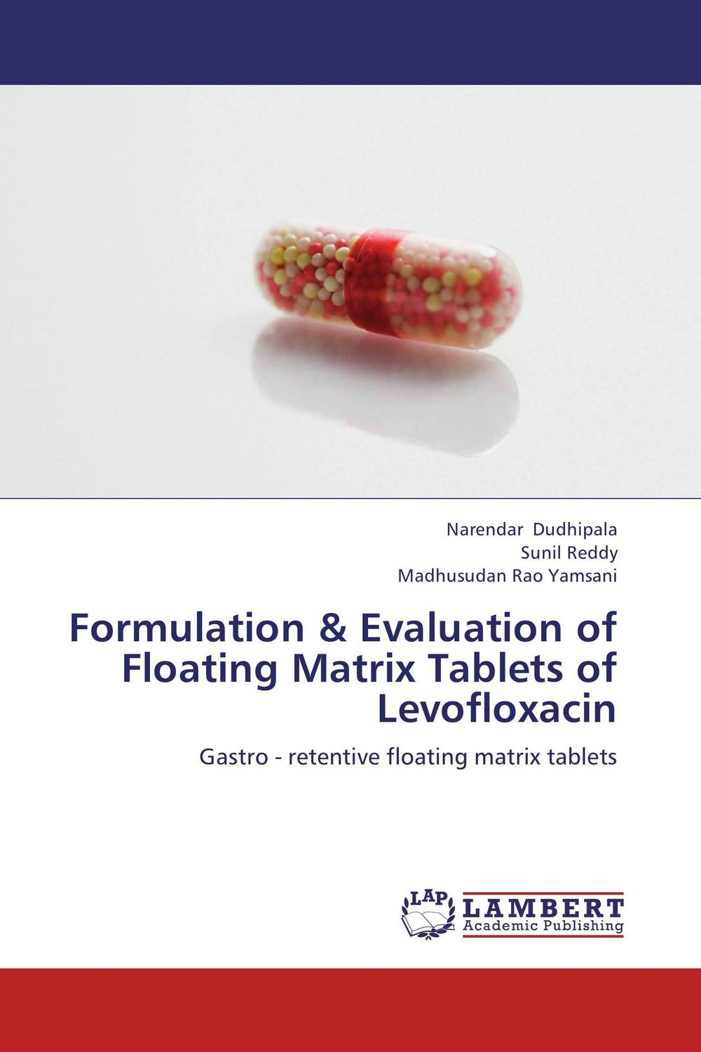 Formulation & Evaluation of  Floating Matrix Tablets of Levofloxacin amita yadav kamal singh rathore and geeta m patel formulation evaluation and optimization of mouth dissolving tablets