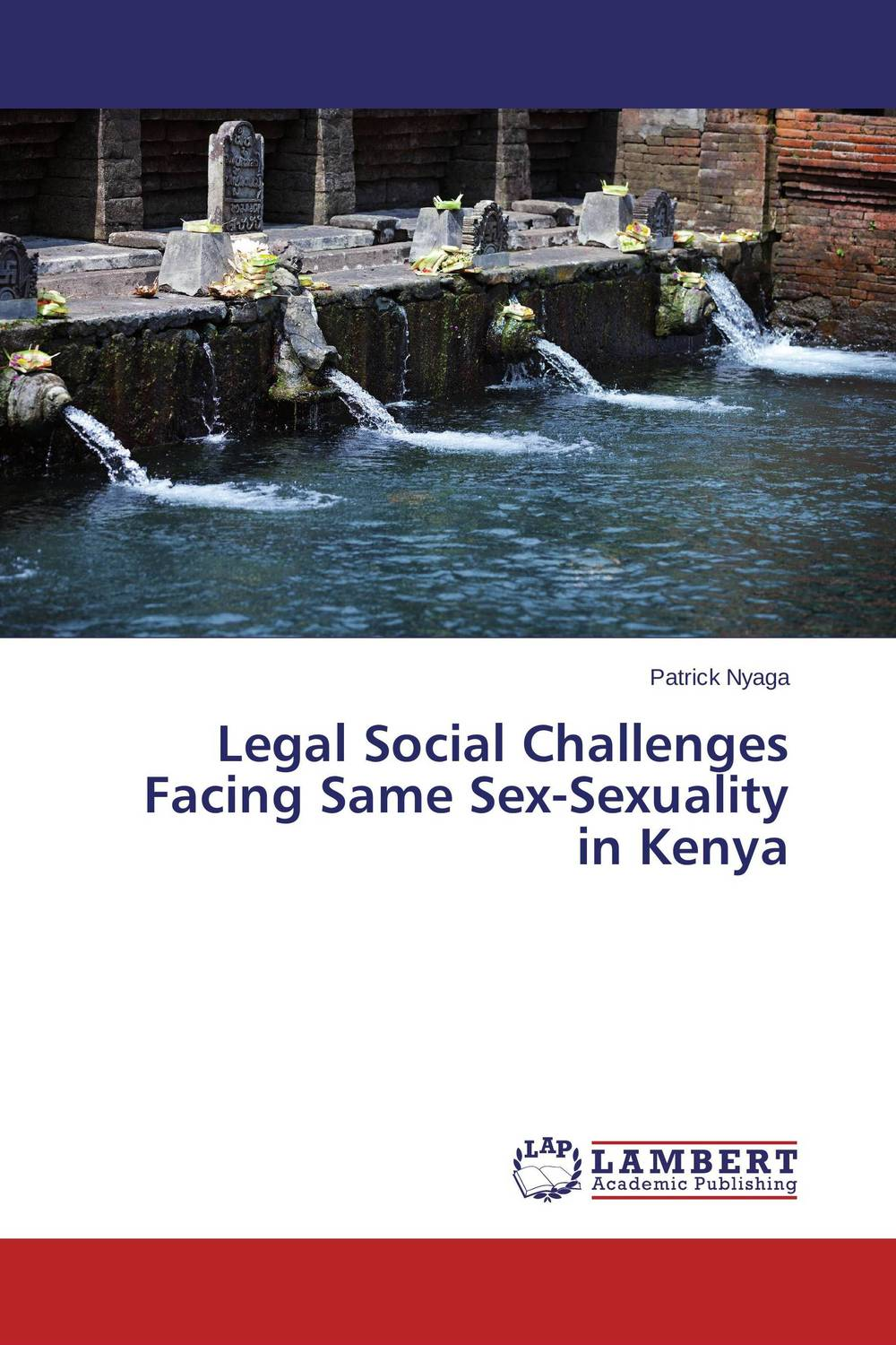 Legal Social Challenges Facing Same Sex-Sexuality in Kenya miguel delatorre a a lily among the thorns imagining a new christian sexuality