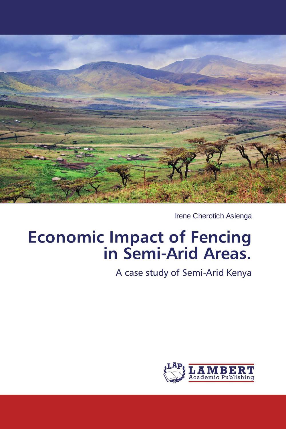 Economic Impact of Fencing in Semi-Arid Areas farm level adoption of water system innovations in semi arid areas