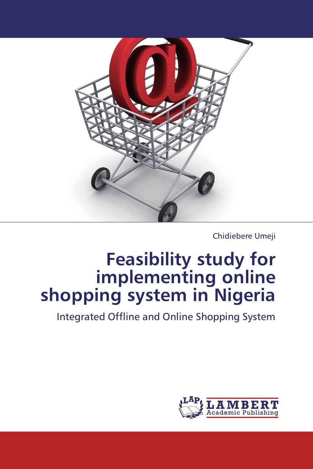 Feasibility study for implementing online shopping system in Nigeria system of education in nigeria