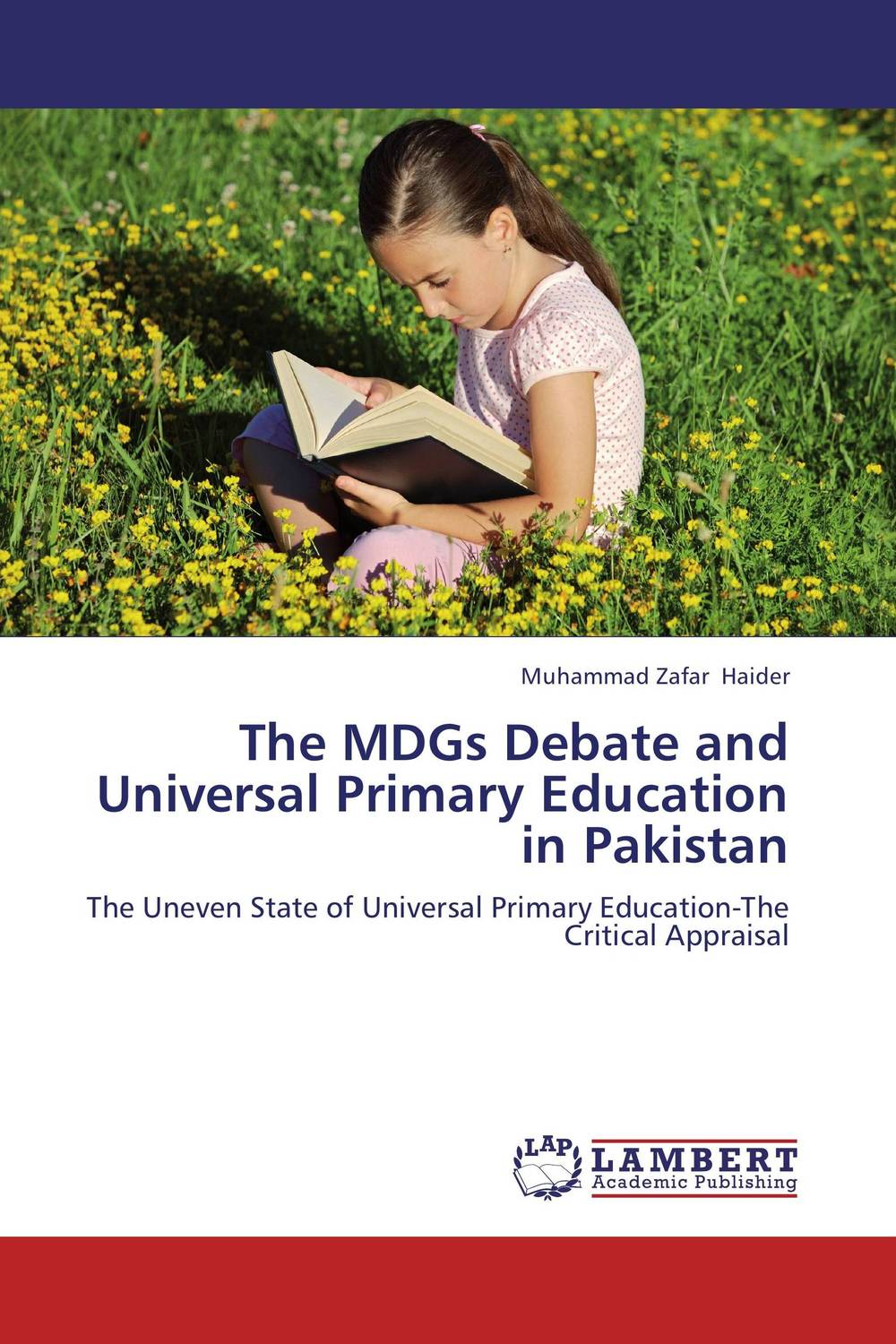 The MDGs Debate and Universal Primary Education in Pakistan an analysis of quality universal primary education in uganda