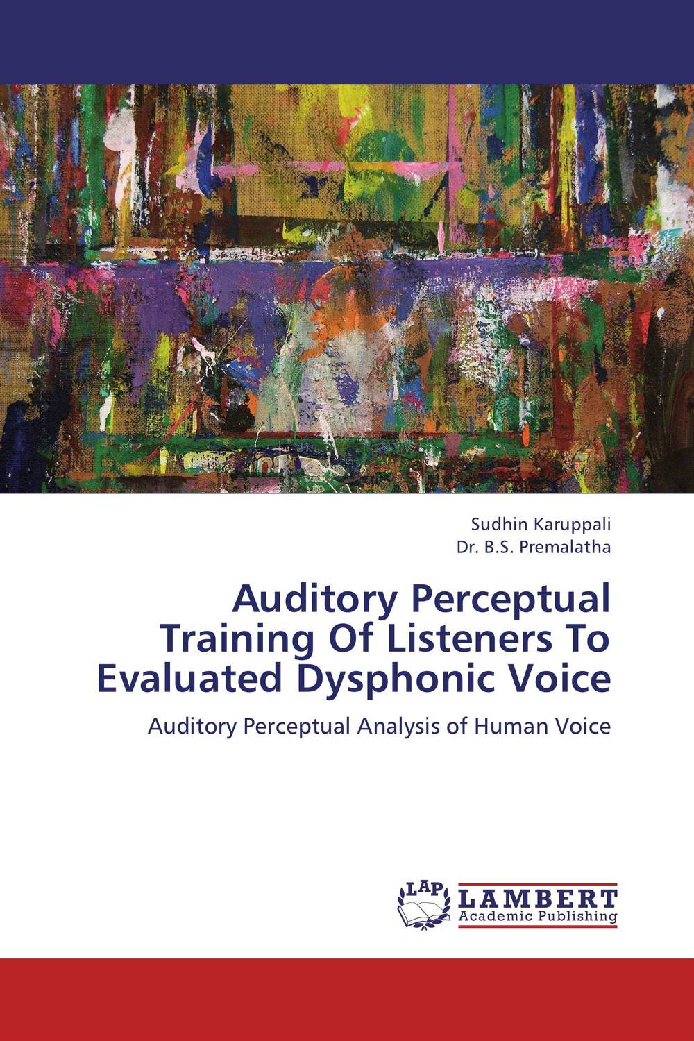 Auditory Perceptual Training Of Listeners To Evaluated Dysphonic Voice jill anne o sullivan validating academic training versus industry training using erp