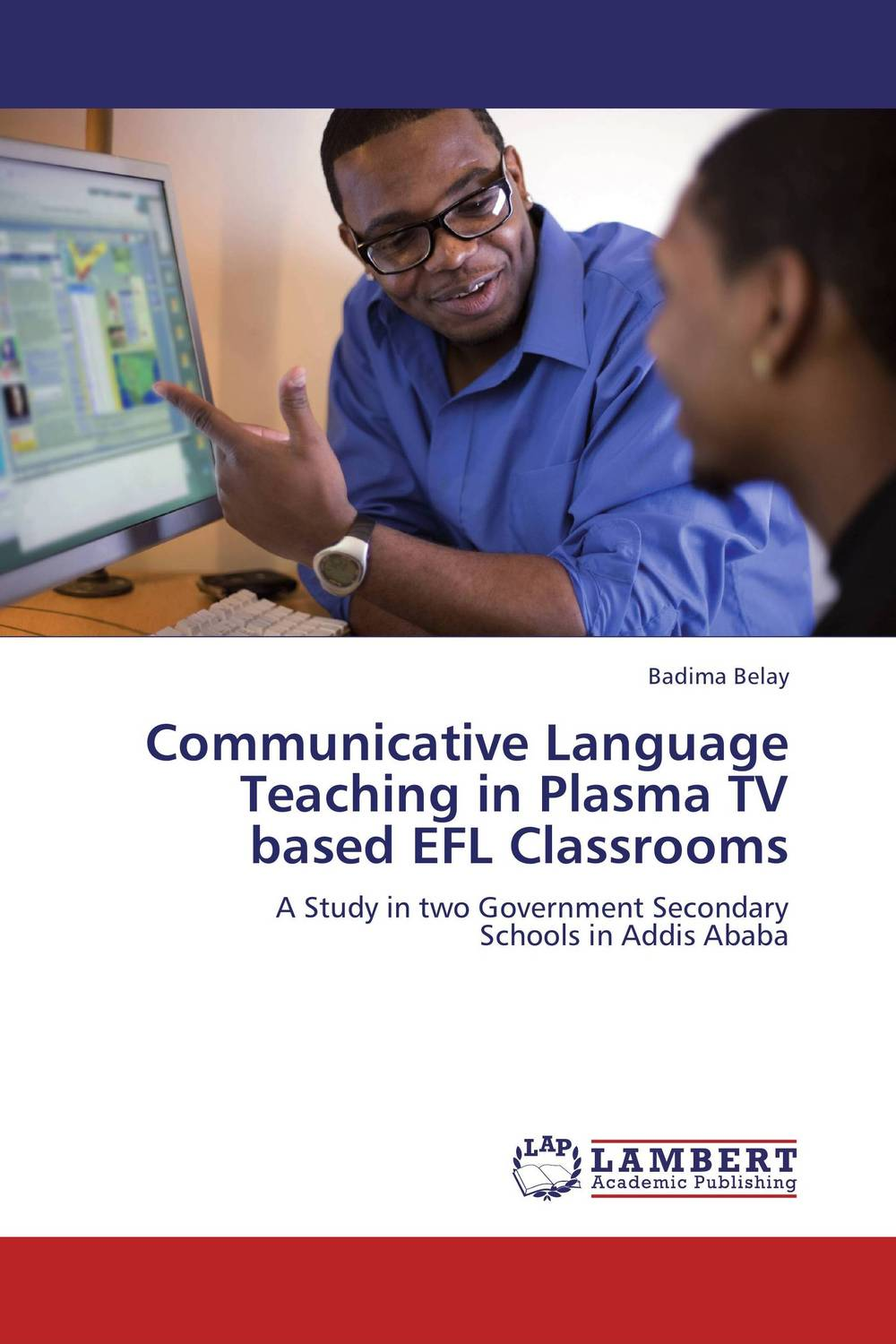 Communicative Language Teaching in Plasma TV based EFL Classrooms pedagogical concerns in management of english language teaching