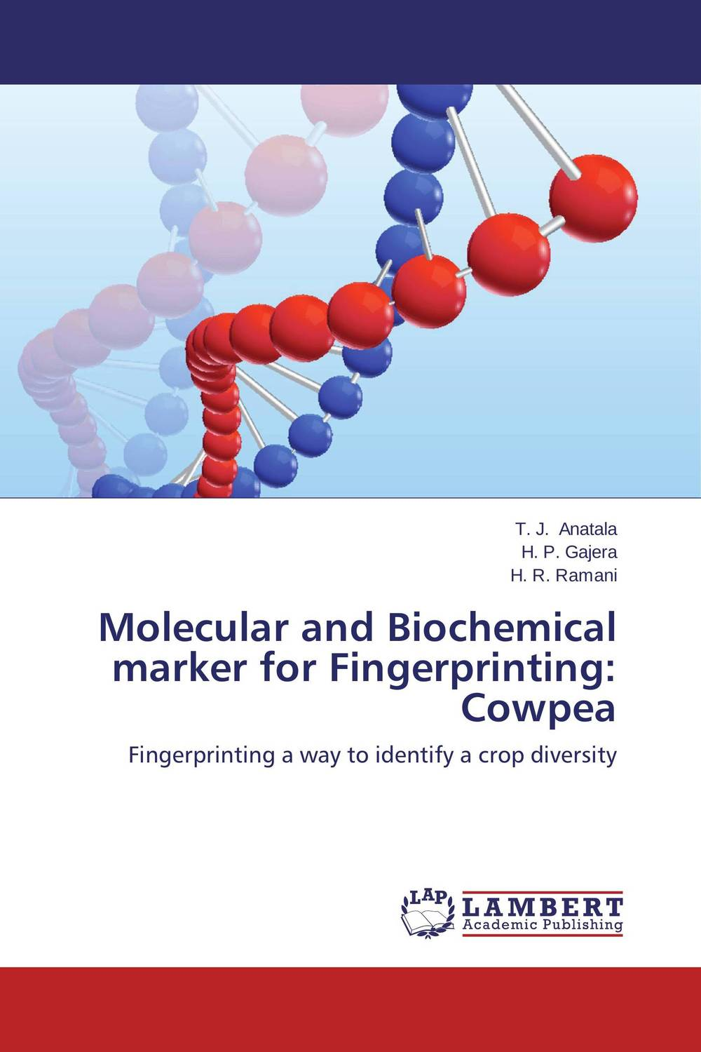 Molecular and Biochemical marker for Fingerprinting: Cowpea vishal r patil and j g talati wheat molecular and biochemical characterization