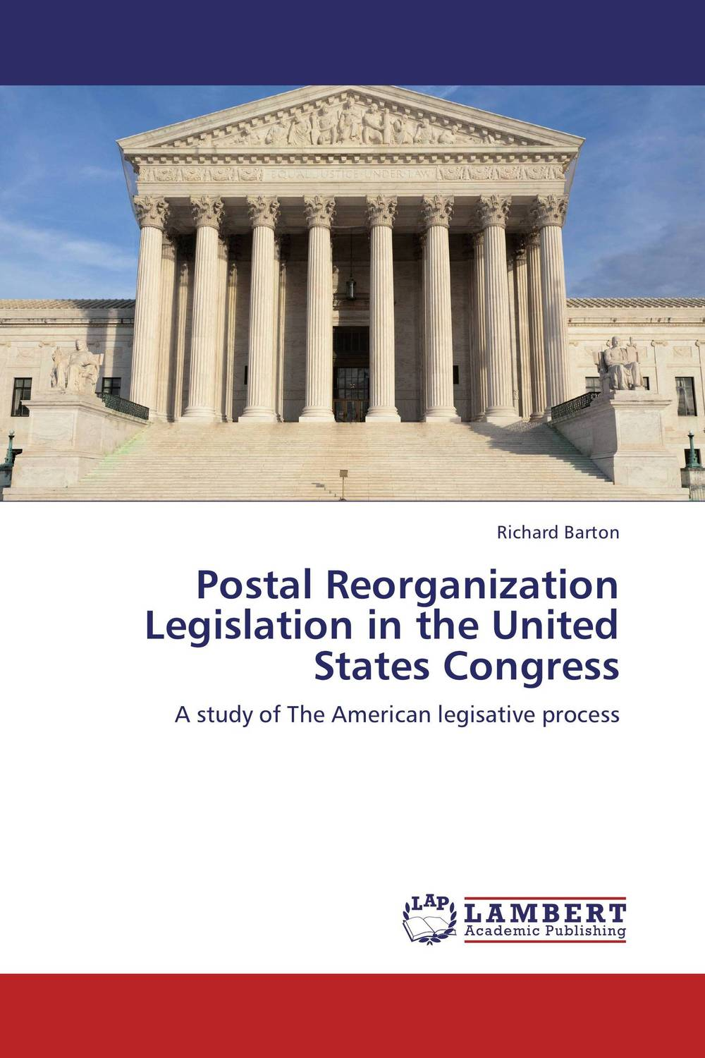 Postal Reorganization Legislation in the United States Congress