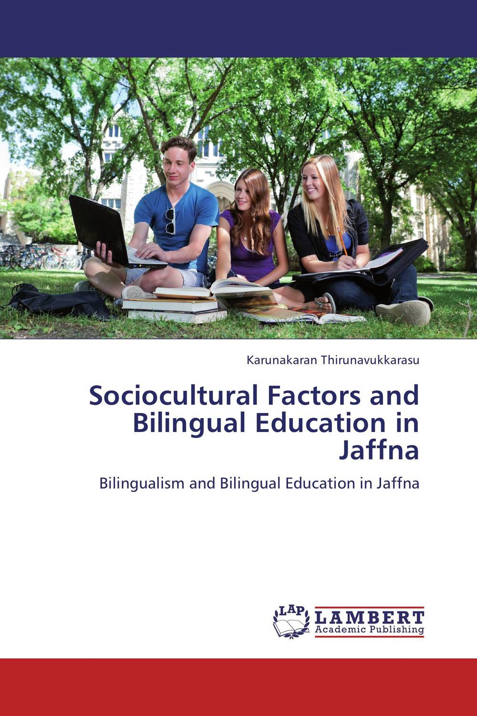 Sociocultural Factors and Bilingual Education in Jaffna karunakaran thirunavukkarasu english borrowings in jaffna tamil from 1993 to 2006