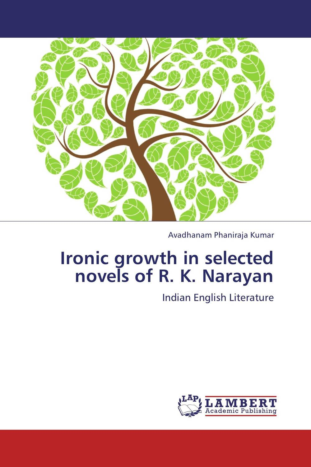 Ironic growth in selected novels of R. K. Narayan selected novels of george eliot