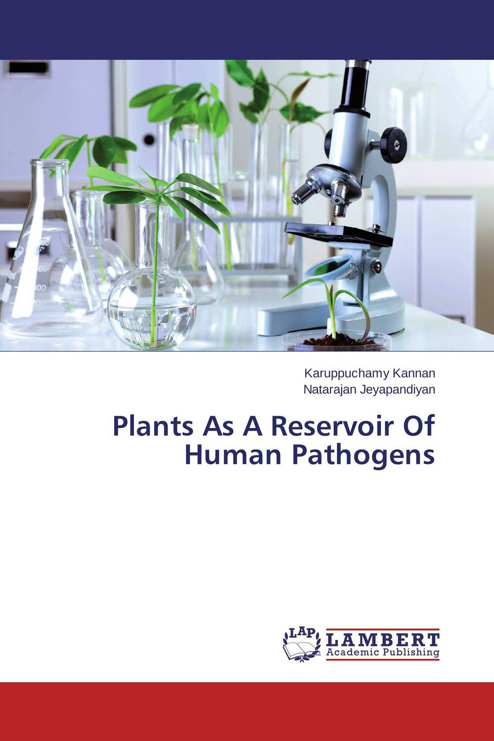 Plants As A Reservoir Of Human Pathogens tapan kumar dutta and parimal roychoudhury diagnosis and characterization of bacterial pathogens in animal