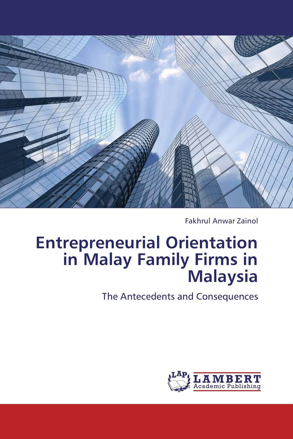 Entrepreneurial Orientation in Malay Family Firms in Malaysia changing attitude of family towards women in family business