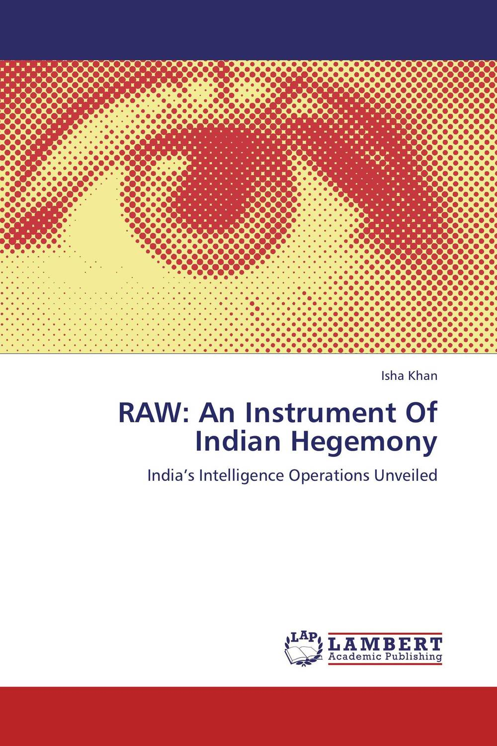 RAW: An Instrument Of Indian Hegemony overview of carcinoma breast an indian prespective