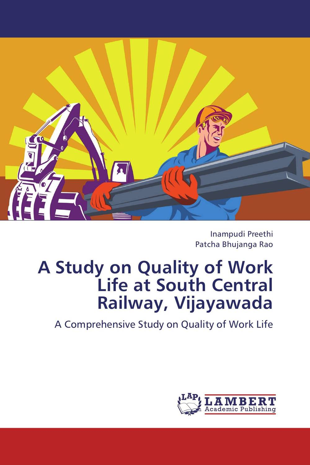 A Study on Quality of Work Life at South Central Railway, Vijayawada paula boehme the perceptions of work life balance benefits