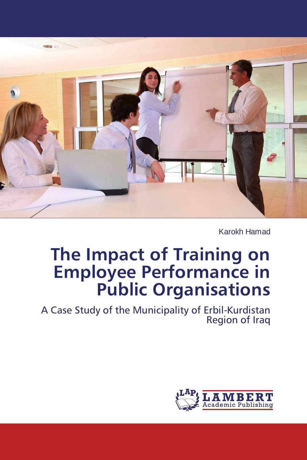 The Impact of Training on Employee Performance in Public Organisations technology based employee training and organizational performance
