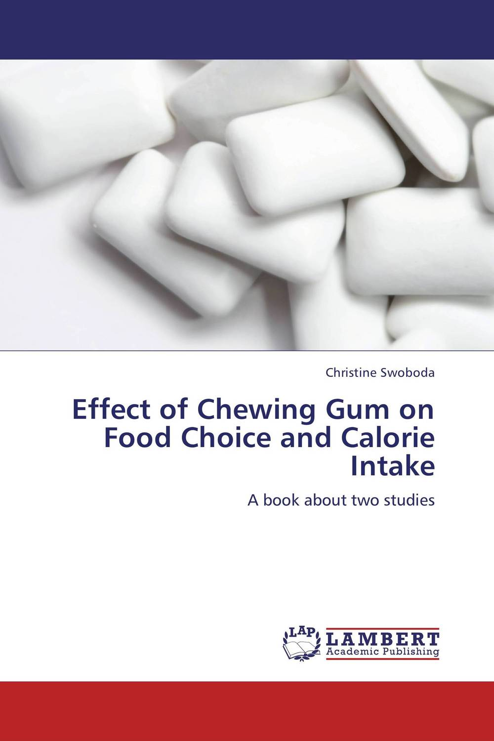 Effect of Chewing Gum on Food Choice and Calorie Intake effect of chewing gum on food choice and calorie intake