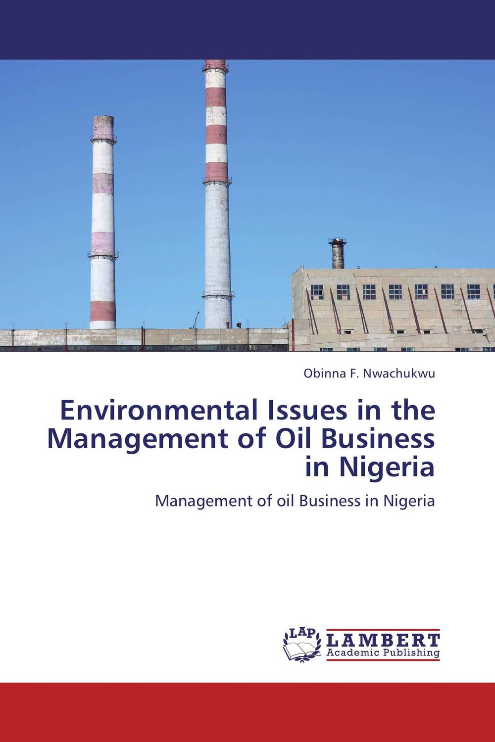 Environmental Issues in the Management of Oil Business in Nigeria dearomatization of crude oil