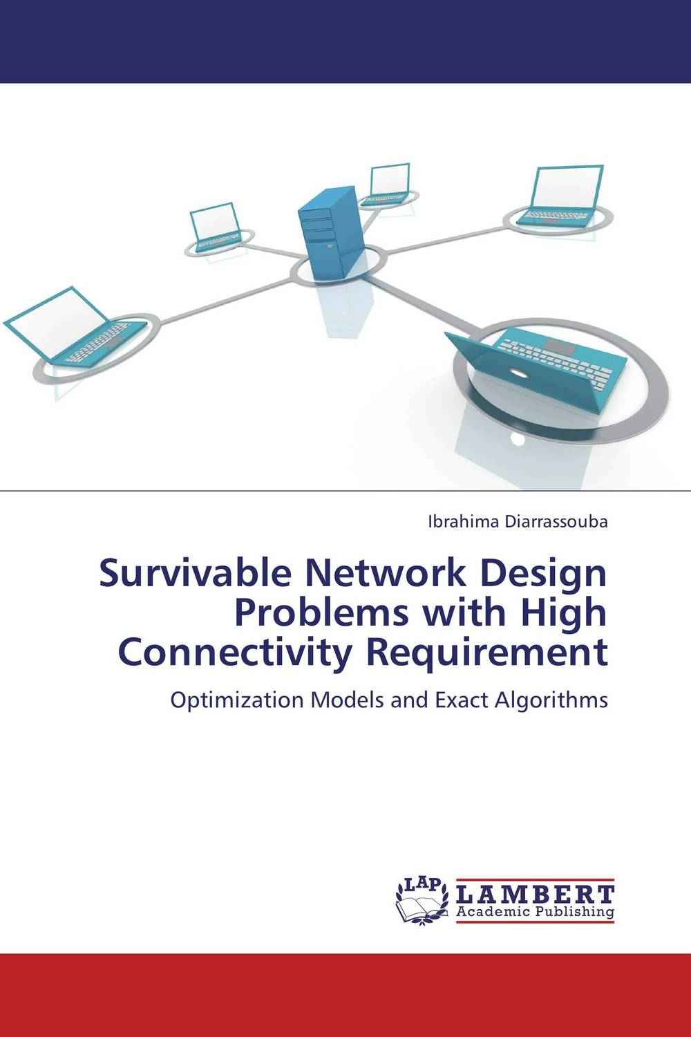 Survivable Network Design Problems with High Connectivity Requirement annlee hines a planning for survivable networks