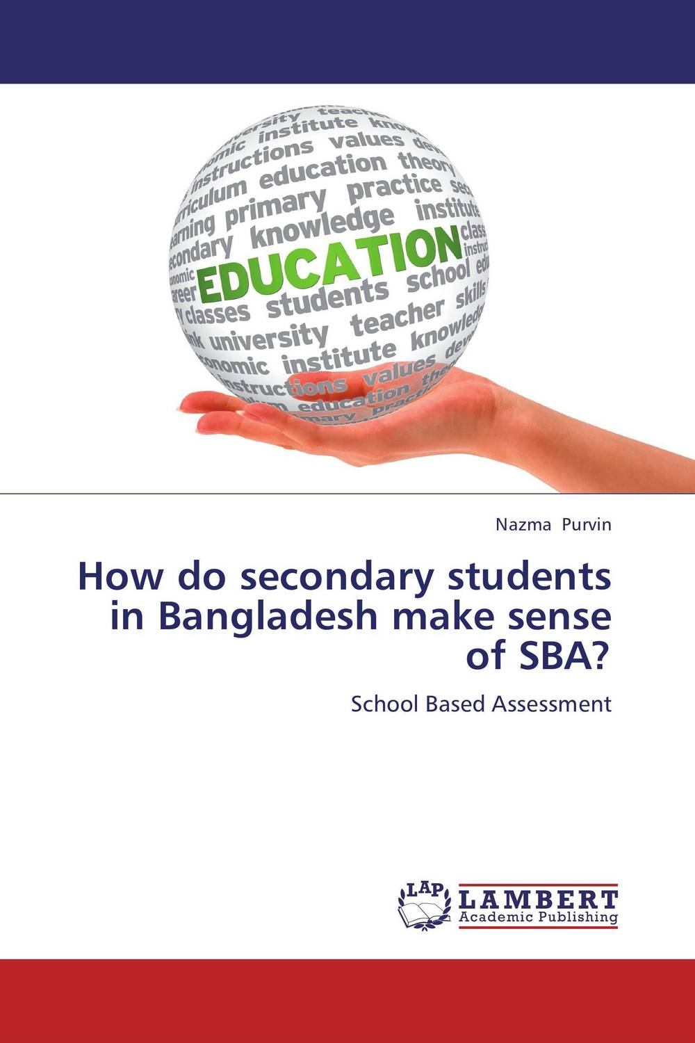 How do secondary students in Bangladesh make sense of SBA? exploring issues in teaching writing in esl at secondary school level