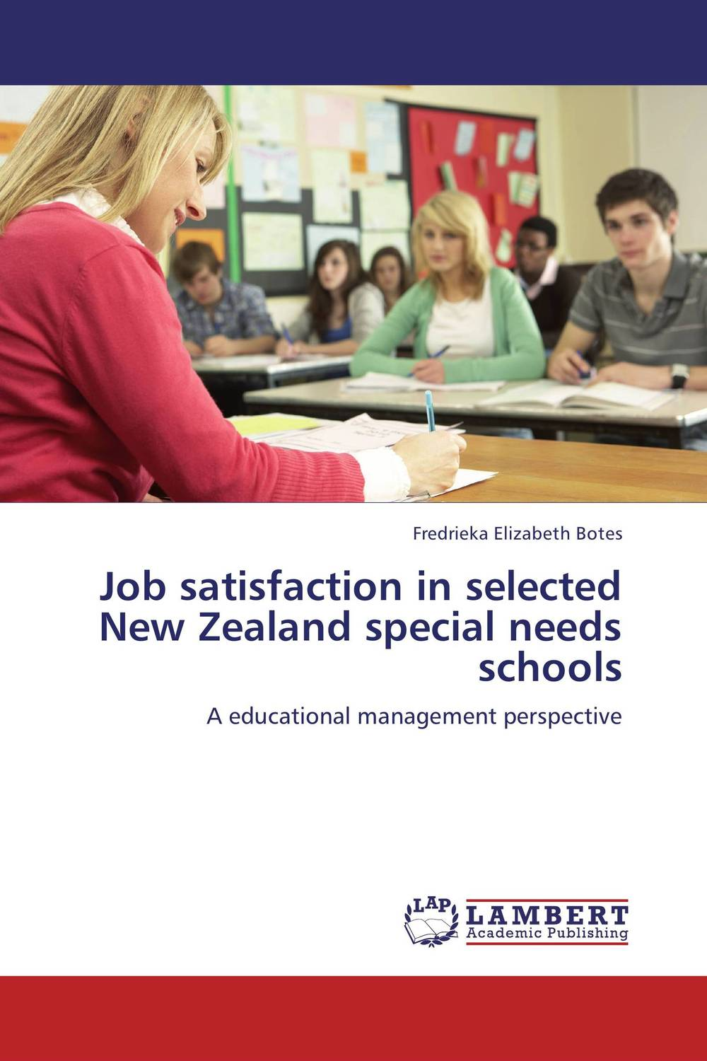 Job satisfaction in selected New Zealand special needs schools education special educational needs